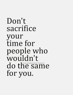 We have a limited time on this earth and it might not seem like it. But why waste your time on someone who doesn't have anything better to do but screw with your life