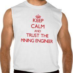 Keep Calm and Trust the Mining Engineer Sleeveless Shirts Tank Tops