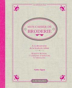 """"""" A la découverte de la broderie ruban"""" . Mon cahier de broderie. Les Editions de Saxe (Casa Cenina)"""