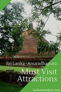 Sri Lanka Anuradhapura – Must Visit attractions,Things to do in Anuradhapura Sri Lanka,Historical attractions of Anuradhapura,UNESCO sites Anuradhapura