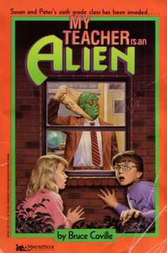 """My Teacher Is an Alien"" by Bruce Coville.  Remember these books?  Is that Harry Potter in the bottom right corner?"