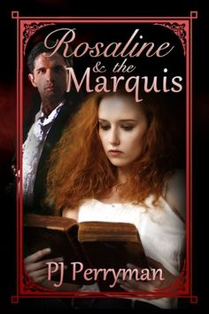 Rosaline and the Marquis by P.J. Perryman