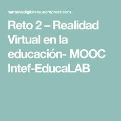 Reto 2 – Realidad Virtual en la educación- MOOC Intef-EducaLAB