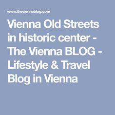 Vienna Old Streets in historic center - The Vienna BLOG - Lifestyle & Travel Blog in Vienna