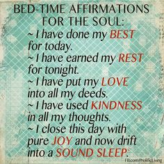 Having trouble falling asleep? Take 30 seconds to tell yourself these bedtime affirmations and bring your mind gently to the sleep world. - To see my top 100 affirmations visit me here: http://ift.tt/1nMBWwy