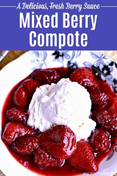 Make this delicious Mixed Berry Compote with your favorite berries! This Fruit Compote is so easy to make and wonderful over ice cream, pancakes, and more! Fresh Berry Compote Recipe, Blueberry Compote, Fruit Compote, Fruit Sauce, Berry Sauce, White Vinegar Cleaning, Delicious Desserts, Dessert Recipes, Desert Recipes