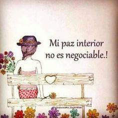 Maria Sotomayor on Positive Vibes, Positive Quotes, Positive Art, Quotes To Live By, Me Quotes, Qoutes, Quotes En Espanol, Paz Interior, Calma Interior