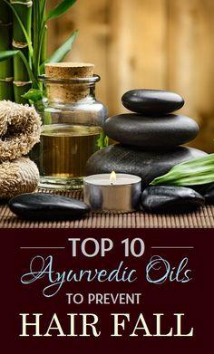 Top 10 Ayurvedic Oils to Prevent #HairFall