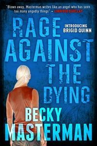 Rage Against The Dying by Becky Masterman