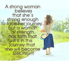 Oh God.. Make me  a WOMAN OF STRENGHT.. Because even Strong women have moments when they are weak!