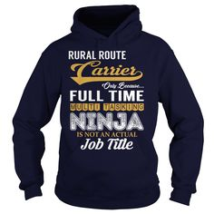 Rural Route Carrier Only Because Full Time Multi Tasking NINJA is not an actual Job Title Shirts #gift #ideas #Popular #Everything #Videos #Shop #Animals #pets #Architecture #Art #Cars #motorcycles #Celebrities #DIY #crafts #Design #Education #Entertainment #Food #drink #Gardening #Geek #Hair #beauty #Health #fitness #History #Holidays #events #Home decor #Humor #Illustrations #posters #Kids #parenting #Men #Outdoors #Photography #Products #Quotes #Science #nature #Sports #Tattoos…
