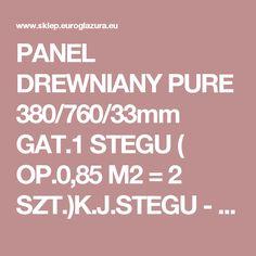 PANEL DREWNIANY PURE 380/760/33mm GAT.1 STEGU ( OP.0,85 M2 = 2 SZT.)K.J.STEGU - PURE - WOOD ECOLLECTION - STEGU - ELEWACYJNE - PŁYTKI ELEWACYJNE I KLINKIEROWE KAMIEŃ NATURALNY