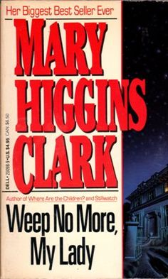 Weep No More, My Lady by Mary Higgins Clark Suspense 0440200989