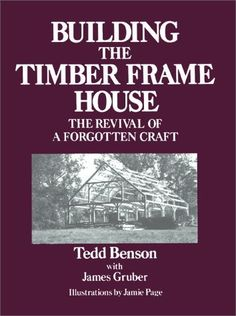 Building the Timber Frame House: The Revival of a Forgotten Craft by Tedd Benson, http://www.amazon.co.uk/dp/0684172860/ref=cm_sw_r_pi_dp_aUGUrb0MCZ7FE
