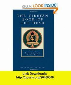 The Tibetan Book of the Dead The Great Liberation through Hearing in the Bardo (Shambhala Library) (9781590300596) Francesca Fremantle, Chogyam Trungpa , ISBN-10: 1590300599  , ISBN-13: 978-1590300596 ,  , tutorials , pdf , ebook , torrent , downloads , rapidshare , filesonic , hotfile , megaupload , fileserve