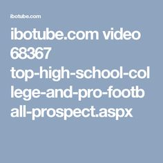 ibotube.com video 68367 top-high-school-college-and-pro-football-prospect.aspx