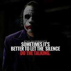 Joker Quotes : Unfortunately for you I wont remain silent. Dark Quotes, Strong Quotes, Wise Quotes, Attitude Quotes, Great Quotes, Quotes To Live By, Positive Quotes, Inspirational Quotes, Famous Quotes