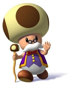 Toadsworth- Never let him represent you in court. (Just ask Mario.) :D