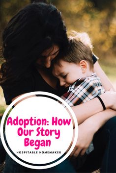 Adoption: How Our Story Began #HospitableHomemaker #Welcome #Adoption