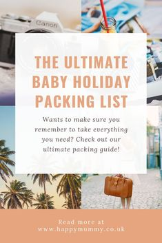 The Ultimate Baby Holiday Packing List - read this ultimate guide make sure you don't leave anything important behind!  Designed for a 7 night summer holiday, but easily adaptable for other trip durations.