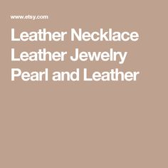Leather Necklace  Leather Jewelry  Pearl and Leather