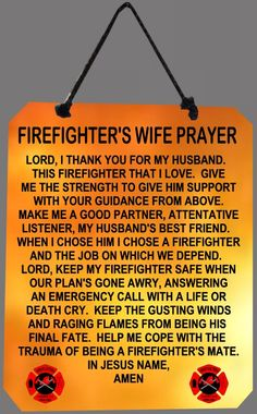 Firefighter's Wife Prayer @April Cochran-Smith Dawn this so made me think of you!!!!