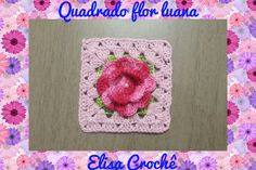Quadrado com a flor luana em crochê # Elisa Crochê
