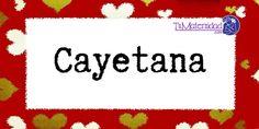 Conoce el significado del nombre Cayetana #NombresDeBebes #NombresParaBebes #nombresdebebe - http://www.tumaternidad.com/nombres-de-nina/cayetana/