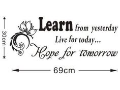 Wall Decals - Good Life Original Quote Learn From Yesterday Quote Decor Sticker