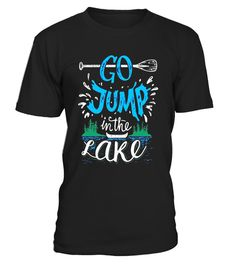 """# Go Jump In The Lake T-shirt - Lake Lovers Tshirt . Special Offer, not available in shops Comes in a variety of styles and colours Buy yours now before it is too late! Secured payment via Visa / Mastercard / Amex / PayPal How to place an order Choose the model from the drop-down menu Click on """"Buy it now"""" Choose the size and the quantity Add your delivery address and bank details And that's it! Tags: Lake Lovers Tshirt, Lake Rat Tshirt, Lake Tshirt for Men, Women, YOUTH Perfect for the Lake…"""