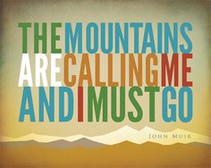 I would love to have this hanging on my wall. I am IN LOVE with the Alaska Mountains .The Mountains are Calling and I must Go – John Muir – Hiking, Typographic, Outdoor, Nature Decor & Housewares Wall decor Calling Quotes, Typographic Poster, Typography, Camping And Hiking, Backpacking, The Mountains Are Calling, John Muir, Nature Decor, Back To Nature