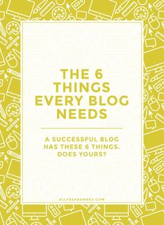 Things Every Blog Ne