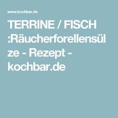 TERRINE / FISCH :Räucherforellensülze - Rezept - kochbar.de