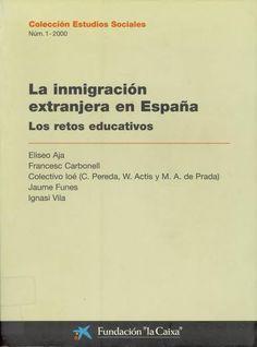 """La inmigración extranjera en España : los retos educativos / Eliseo Aja... [et. al.] 1ª ed Barcelona : Fundación """"la Caixa"""", D.L. 2000"""