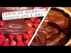Torta de Morango, Chocolate e Oreo - Confissões de uma Doceira Amadora - YouTube