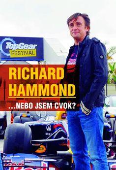 richard hammond...nebo jsem cvok - his book  :)