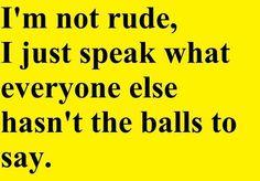 Im not rude