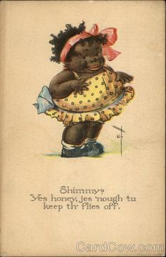 Shimmy? Yes honey, jes 'nough tu keep th' flies off