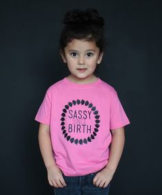 Look at this #zulilyfind! Pink 'Sassy Since Birth' Tee- Infant, Toddler & Girls by The Talking Shirt #zulilyfinds