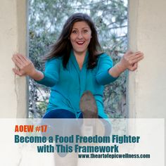 #FLOWS| Become a Food Freedom Fighter with This Framework  The Art of Epic Wellness episode #17 with host Nicole Keating