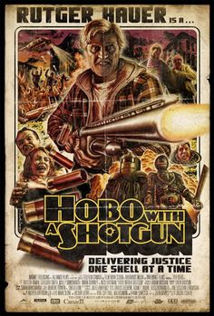 Hobo with a Shotgun...omg. Couldn't take my eyes off of it.