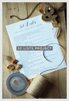 Join the 52 Lists Project!  One list a week for a year.  Simple, Easy, Eye Opening, & Meditative.