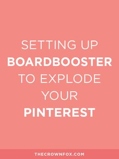Want to grow your Pinterest account and get dozens of new followers a day, tons of re-pins and likes, and EXPLODE your blog views? Get BOARDBOOSTER. This post is showing you step by step how to set up boardbooster to EXPLODE your Pinterest. Click through for the how-to and to grab my free resources. | www.TheCrownFox.com | TheCrownFox | Branding Design + Strategy