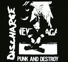 Discharge / Punk & Destroy Tee - Rudy & Co. Cover Art, Punk Poster, Crust Punk, Psychobilly, I Fall In Love, Faeries, Punk Rock, Music Artists, Shirts
