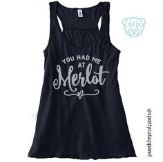 YOU Had ME at MERLOT, Flowy racerback tank, fitness, gym,workout,yoga,pilates,barre, funny, love, wine,merlot by SpottyCatApparel on Etsy