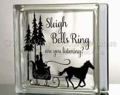 Sleigh Bells ring are you listening horse & sleigh Glass Block Decal Tile Mirrors DIY Decal for Christmas Glass Blocks Sleigh Bells Ring DETAILS: - Decal size is x - Complete application instructions included - Glass block NOT INCLUDED Christmas Glass Blocks, Christmas Shadow Boxes, Christmas Wood, Christmas Signs, Christmas Projects, Holiday Crafts, Christmas Decorations, Christmas Scenery, Xmas