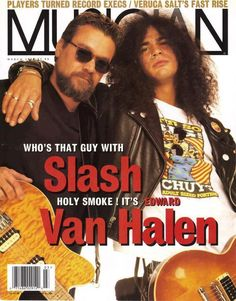 EVH and Slash.  Slash is going to play at the Pechanga Casino in Temecula, CA on August 9 2014.