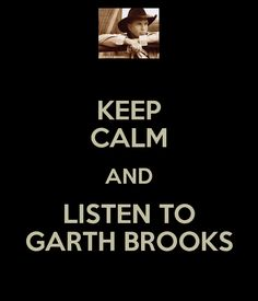 Keep Calm...Garth Brooks #swoon #willbeseeinghimagainsomeday