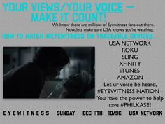 Eyewitness Sundays at 10/9C on the USA Network Eyewitness, which premiered this October, is a ten episode series based off the Norwegian Øyevitne which follows the lives of Philip Shea (Tyler Young…