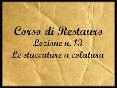 Corso di Restauro, Lez. n.13 (Le stuccature a colatura) Arte per Te - YouTube